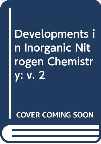 Developments in Inorganic Nitrogen Chemistry. Volume 2: Colburn, Charles B.