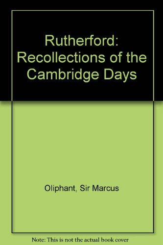 Rutherford: Recollections of the Cambridge Days.: OLIPHANT, Mark (1901-2000):
