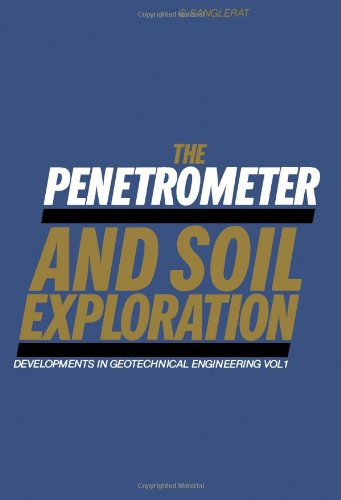 9780444409768: The Penetrometer and Soil Exploration (Developments in Geotechnical Engineering) (English and French Edition)