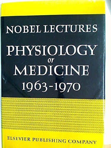 Nobel Lectures in Physiology-Medicine, 1963-1970