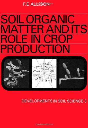 9780444410177: Soil organic matter and its role in crop production, Volume 3 (Developments in Soil Science)