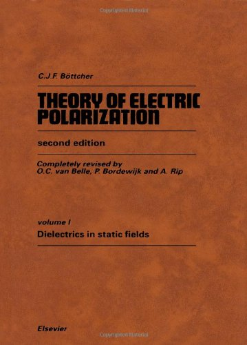 9780444410191: Theory of Electric Polarization, Vol. 1: Dielectrics in Static Fields