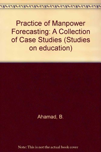 9780444410405: Practice of Manpower Forecasting: A Collection of Case Studies (Studies on education ; v. 1)