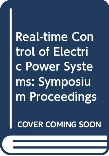 9780444410450: Real-time Control of Electric Power Systems: Symposium Proceedings