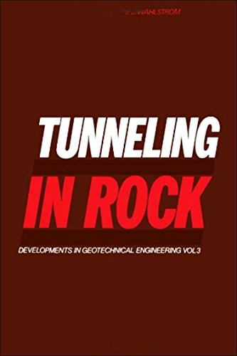 Tunneling in Rock (Developments in Geotechnical Engineering 3): Wahlstrom, Ernest E.