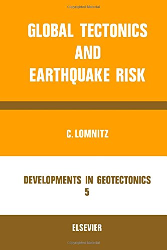 Global Tectonics and Earthquake Risk (Developments in: Lomnitz, Cinna