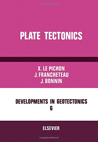 Plate Tectonics; Developments in Geotectonics 6;: Le Pichon, Xavier,