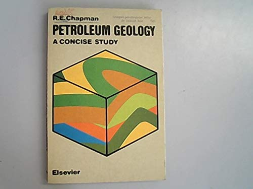 9780444411174: Petroleum Geology: A Concise Study