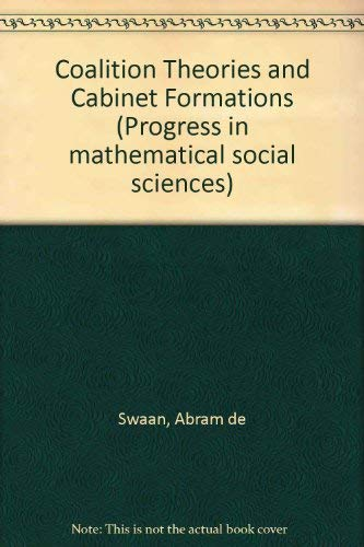 9780444411440: Coalition Theories and Cabinet Formations (Progress in mathematical social sciences)
