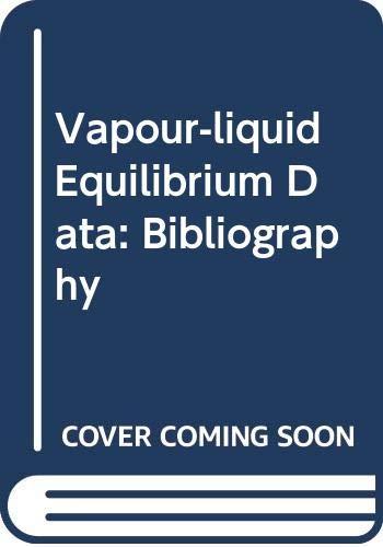 Vapour-liquid Equilibrium Data: Bibliography: Ivan Wichterle, Eduard
