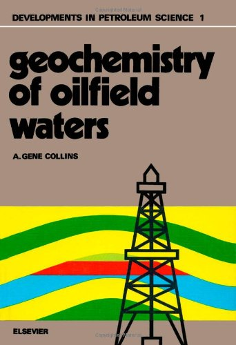 9780444411839: Geochemistry of oilfield waters, Volume 1 (Developments in Petroleum Science)