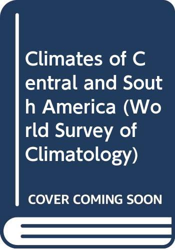 9780444412713: Climates of Central and South America (World Survey of Climatology)