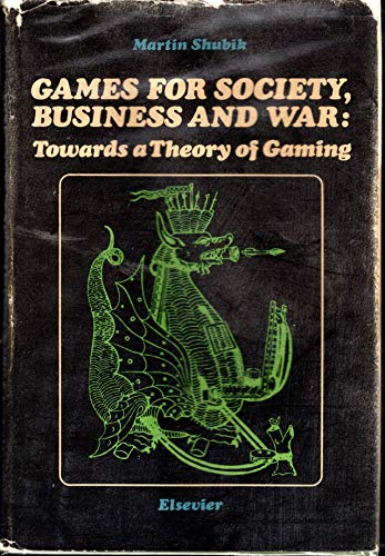 9780444412850: Games for Society, Business and War: Towards a Theory of Gaming