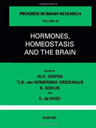 Hormones, Homeostasis and the Brain, Volume 42: Editor-W. H. Gispen;