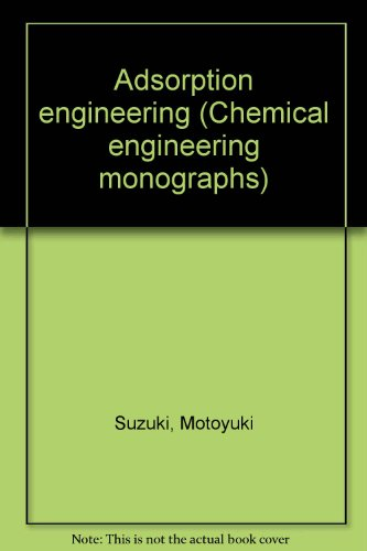 9780444412959: Adsorption engineering (Chemical engineering monographs)