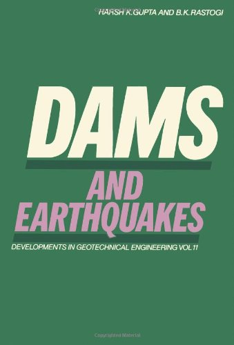 Dams and Earthquakes (Developments in Geotechnical Engineering,: Gupta, Harsh K.,