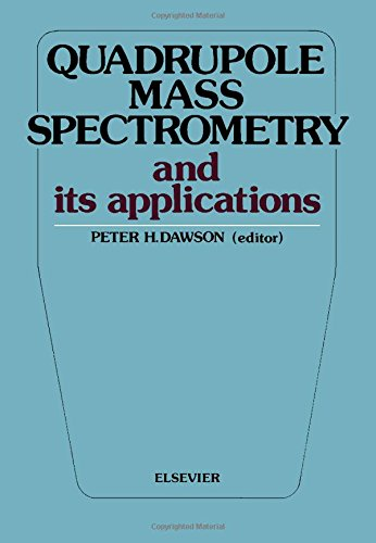 Quadrupole Mass Spectrometry and Its Applications: Dawson, Peter H.