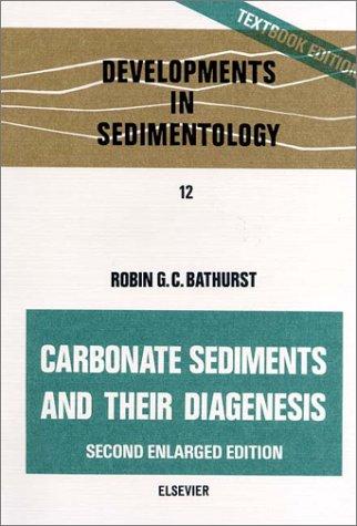 Carbonate Sediments and their Diagenesis: R.G.C. Bathurst
