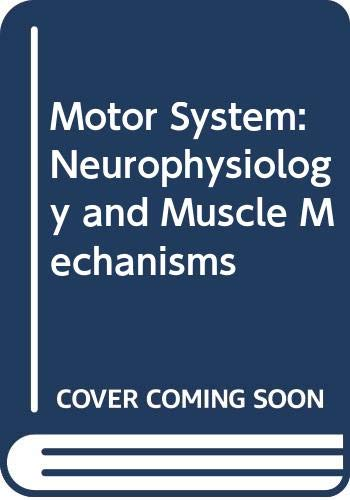 9780444413741: Motor System: Neurophysiology and Muscle Mechanisms