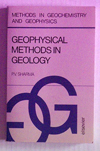 9780444413833: Geophysical Methods in Geology (Methods in Geochemistry and Geophysics)