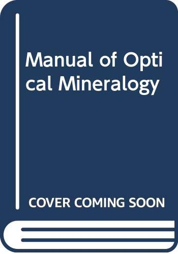 9780444413871: Manual of Optical Mineralogy