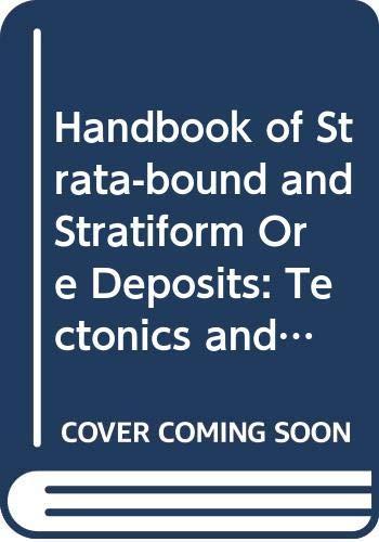 9780444414045: Handbook of Strata-bound and Stratiform Ore Deposits: Tectonics and Metamorphisms v. 4