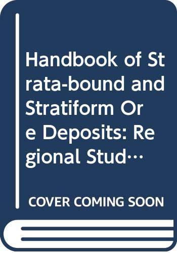 9780444414052: Handbook of Strata-bound and Stratiform Ore Deposits: Regional Studies v. 5