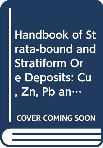 9780444414069: Handbook of Strata-bound and Stratiform Ore Deposits: Cu, Zn, Pb and Ag Deposits
