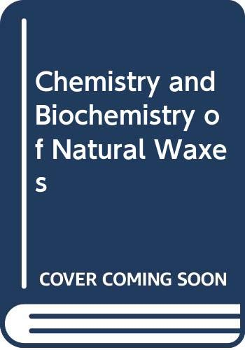 9780444414700: Chemistry and Biochemistry of Natural Waxes