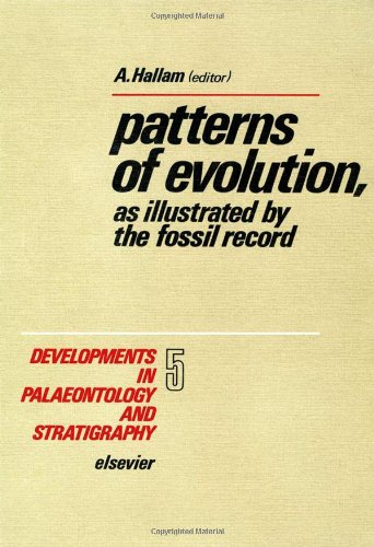 9780444414953: Patterns of evolution, as illustrated by the fossil record, Volume 5 (Developments in Palaeontology and Stratigraphy)