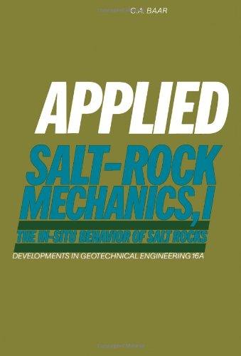 Applied Salt-rock Mechanics: v. 1 (Developments in Geotechnical Engineering): Baar, C.A.