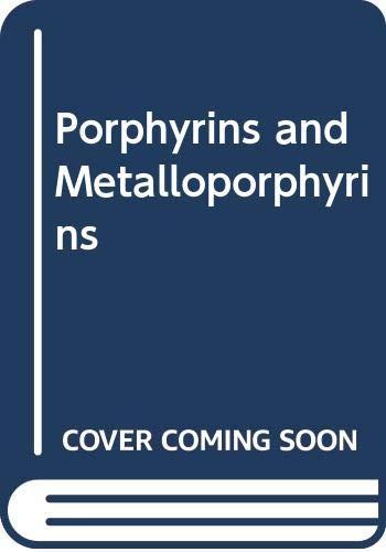 Porphyrins and Metalloporphyrins: A New Edition Based: J. E. Falk