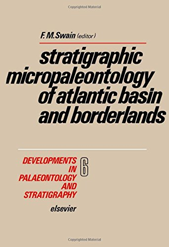 9780444415547: Stratigraphic micropaleontology of Atlantic basin and borderlands, Volume 6 (Developments in Palaeontology and Stratigraphy)