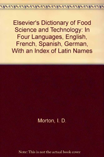Elsevier's Dictionary of Food Science and Technology: Morton, I. D.