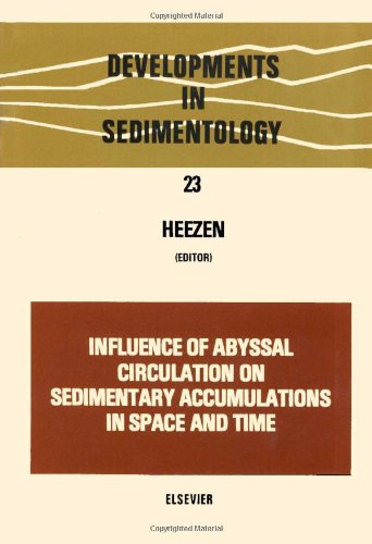 9780444415691: Influence of abyssal circulation on sedimentary accumulations in space and time, Volume 23 (Developments in Sedimentology)