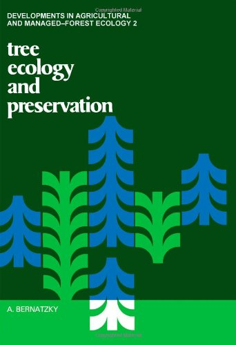 9780444416063: Tree Ecology and Preservation (Developments in Agricultural & Managed-forest Ecology)