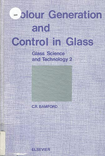 9780444416148: Colour Generation and Control in Glass (Glass Science and Technology 2)