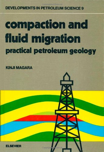 9780444416544: Compaction and Fluid Migration: Practical Petroleum Geology (Developments in Petroleum Science)