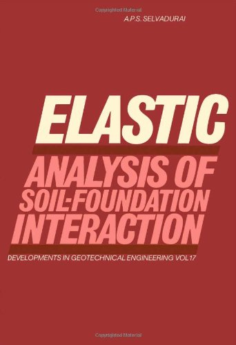 9780444416636: Elastic Analysis of Soil-foundation Interaction (Developments in Geotechnical Engineering)