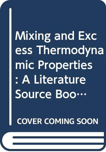 9780444416872: Mixing and Excess Thermodynamic Properties: A Literature Source Book (Physical sciences data)