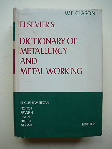 9780444416957: Elsevier's Dictionary of Metallurgy and Metal Working (English and Multilingual Edition)