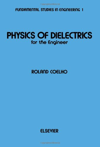 9780444417558: Physics of Dielectrics for the Engineer (Fundamental studies in engineering)