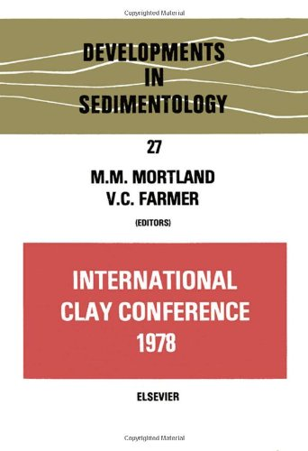 International Clay Conference, 1978, Volume 27: Proceedings of the VI International Clay Conference...