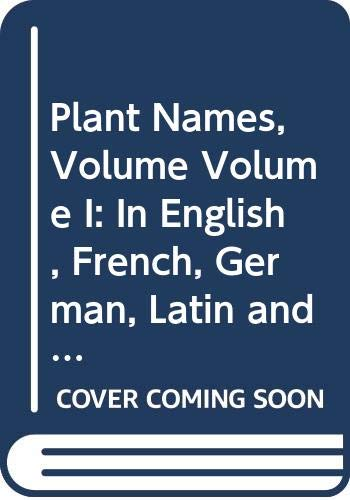 Plant Names, Volume Volume I: In English,: Macura