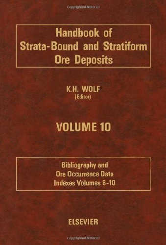 Handbook of Strata-bound and Stratiform Ore Deposits: Bibliography and Ore Occurrence Data v. 10: K...