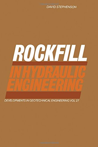 Rockfill in Hydraulic Engineering (Developments in Geotechnical: David Stephenson