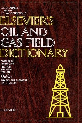 9780444418333: Elsevier's Oil and Gas Field Dictionary: In English/American, French, Spanish, Italian, Dutch, German and Arabic