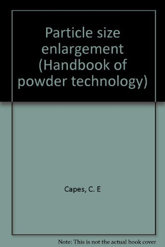 9780444418425: Particle size enlargement (Handbook of powder technology)