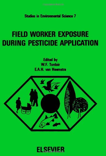 Field Worker Exposure During Pesticide Application (Studies in Environmental Science 7)