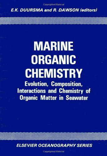 9780444418920: Marine Organic Chemistry: Evolution, Composition, Interactions and Chemistry of Organic Matter in Seawater (Elsevier oceanography series ; 31)